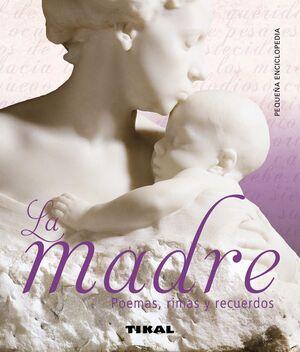 MADRE, LA - POEMAS, RIMAS Y RECUERDOS (PEQ. ENC.) R: 030-17