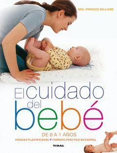 EL CUIDADO DEL BEBE DE 0 A 1 AÑOS. TIKAL-CAJA