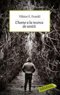 L'HOME A LA RECERCA DEL SENTIT.CAMP DE CONCENTRACIO VISCUT PER UN PSICOLEG.LABUTXACA