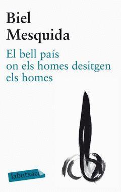 BELL PAÍS ON ELS HOMES DESITGEN  ELS HOMES,EL.LABUTXACA
