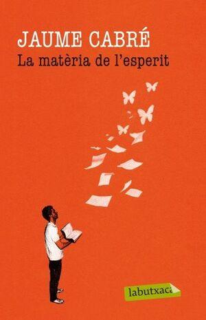 MATÈRIA DE L'ESPERIT,LA.LABUTXACA