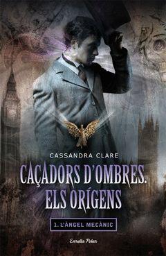 CAÇADORS D'OMBRES.ELS ORIGENS-001.ANGEL MECANIC.ESTRELLA POLAR
