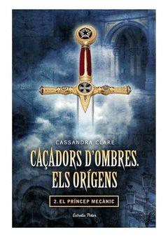 CAÇADORS D'OMBRES.ELS ORÍGENS-002.PRÍNCEP MECÀNIC. ESTRELLA POLAR-DURA