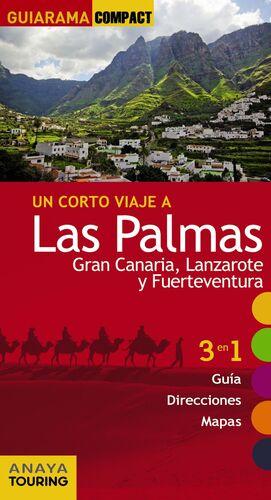 PALMAS.LAS:GRAN CANARIA, LANZAROTE Y FUERTEVENTURA.GUIARAMA COMPACT.ED15.ANAYA TOURING