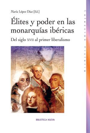 ELITES Y PODER EN LAS MONARQUIAS IBÉRICAS. BIBL. NUEVA