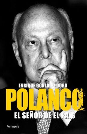 POLANCO. EL SEÑOR DE EL PAÍS. PENINSULA-DURA
