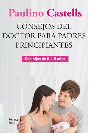 CONSEJOS DEL DOCTOR PARA PADRES PRINCIPIANTES.PENINSULA-RUST