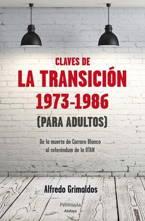 CLAVES DE LA TRANSICIÓN,LAS 1973-1986. PENINSULA-RUST