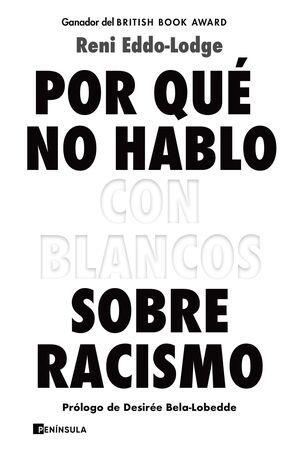 POR QUE NO HABLO CON BLANCOS SOBRE RACISMO