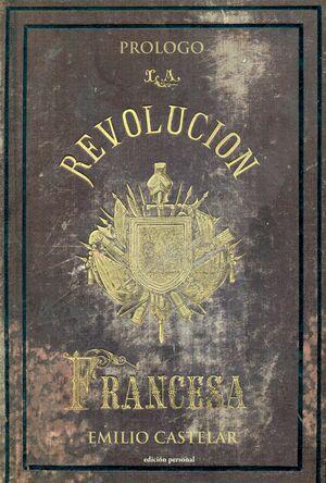 PRÓLOGO DE HISTORIA DE LA REVOLUCIÓN FRANCESA DE M.A. THIERS