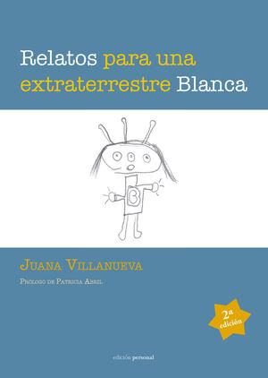 RELATOS PARA UNA EXTRATERRESTRE BLANCA
