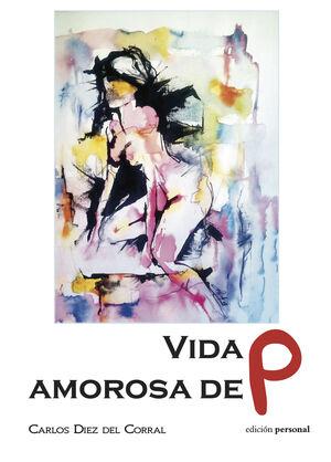 VIDA AMOROSA DE P