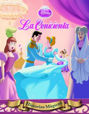 CENICIENTA. HISTORIAS MAGICAS.DISNEY-INF-DURA