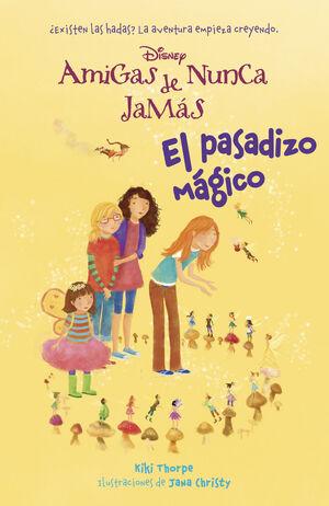 AMIGAS DE NUNCA JAMAS-02. PASADIZO MAGICO, EL.DISNEY-INF-RUST