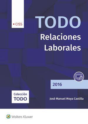 TODO RELACIONES LABORALES 2016, 1ª EDICIÓN JUNIO 2