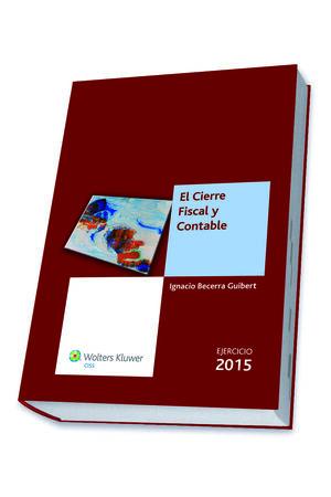 EL CIERRE FISCAL Y CONTABLE. EJERCICIO 2015