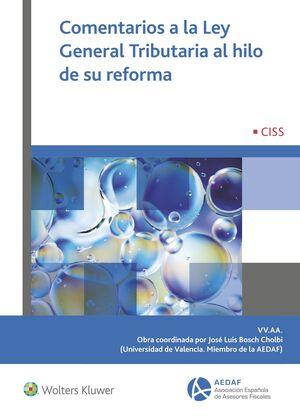 COMENTARIOS A LA LEY GENERAL TRIBUTARIA AL HILO DE SU REFORMA, 1ª EDI