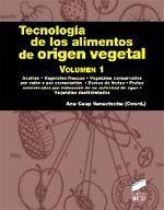 TECNOLOGIA DE LOS ALIMENTOS DE ORIGEN VEGETAL VOL. 1