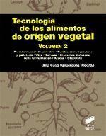 TECNOLOGIA DE LOS ALIMENTOS DE ORIGEN VEGETAL VOL. 2