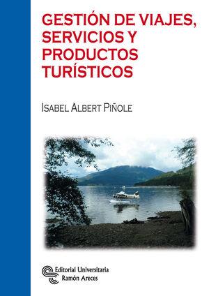 GESTIÓN DE VIAJES, SERVICIOS Y PRODUCTOS TURÍSTICOS