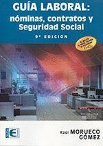 GUIA LABORAL: NOMINAS, CONTRATOS Y SEGURIDAD SOCIAL