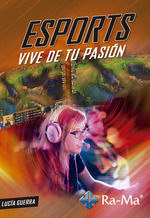 ESPORTS, VIVE DE TU PASION
