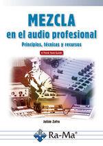 MEZCLA EN EL AUDIO PROFESIONAL PRINCIPIOS, TECNICAS Y RECURSOS