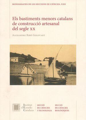ELS BASTIMENTS MENORS CATALANS DE CONSTRUCCIÓ ARTESANAL DEL SEGLE XX