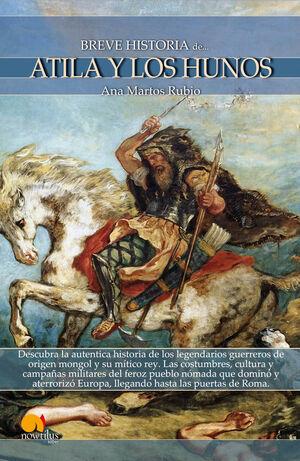 BREVE HISTORIA DE ATILA Y LOS HUNOS. NOWTILUS