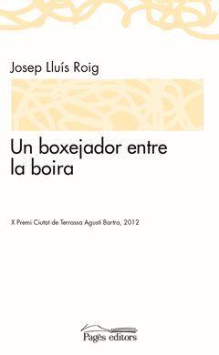 UN BOXEJADOR ENTRE LA BOIRA
