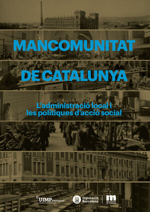 MANCOMUNITAT DE CATALUNYA. L'ADMINSITRACIÓ LOCAL I LES POLÍTIQUES D'ACCIÓ SOCIAL