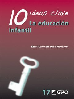 DIEZ IDEAS CLAVE. LA EDUCACION INFANTIL. GRAO-RUST