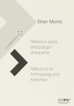 REFLEXIONS SOBRE ANTROPOLOGIA I ANARQUISME = REFLECTIONS ON ANTHROPOLOGY AND ANA