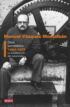 OBRA PERIODISTICA 1960-1973.LA CONSTRUCCION DEL COLUMNISTA.DEBATE