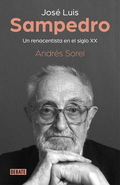 JOSE LUIS SAMPEDRO. UN RENACENTISTA EN EL SIGLO XX