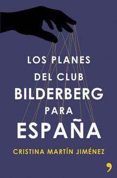 PLANES DEL CLUB BILDERBERG PARA ESPAÑA, LOS.TH-RUST