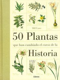 50 PLANTAS QUE HAN CAMBIADO EL CURSO DE LA HISTORIA.ILUS BOOKS