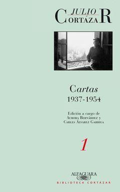 CARTAS 1937-1954 TOMO 1. ALFAGUARA-BIBL.CORTAZAR-RUST